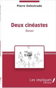 Pierre Delestrade - Deux cinéastes - Roman.