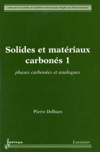 Pierre Delhaes - Pack 3 tomes Solides et matériaux carbonés - Tome 1, Phases carbonées et analogues ; Tome 2, Propriétés de volume ; Tome 3, Phénomènes de surface et applications.
