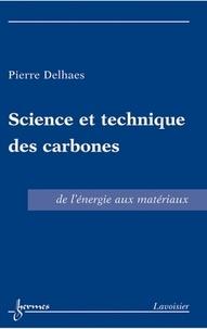 Pierre Delhaes - Science et technique des carbones - De l'énergie aux matériaux.