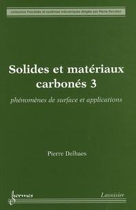 Solides et matériaux carbonés - Tome 3, Phénomènes de surface et applications.pdf