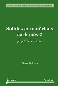 Pierre Delhaes - Solides et matériaux carbonés - Volume 2 : Propriétés de volume.