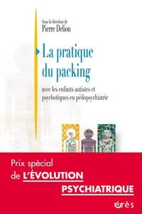 La pratique du packing - Avec les enfants autistes et psychotiques en pédopsychiatrie.pdf