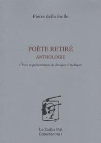Pierre della Faille - Poète retiré - Anthologie.