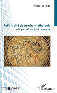 Petit traité de psycho-mythologie - Ou le pouvoir évolutif du mythe.pdf