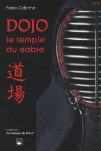 Pierre Delorme - Dojo - Le temple du sabre.