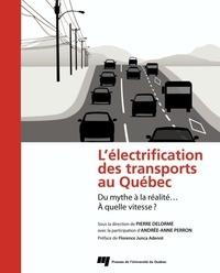 Pierre Delorme - L'électrification des transports au Québec - Du mythe à la réalité... A quelle vitesse ?.