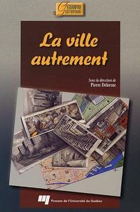 Pierre Delorme - La ville autrement.