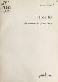 Pierre Delsuc et Pierre Forget - L'île de fer.