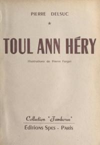 Pierre Delsuc et Pierre Forget - Toul Ann Héry.