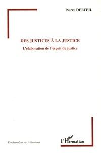 Des justices à la Justice - Lélaboration de lesprit de justice.pdf
