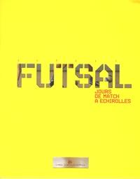 Pierre Delva et  Collectif - Futsal - Jours de match à Echirolles.