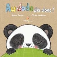 Pierre Delye et Cécile Hudrisier - Au dodo dis donc !.