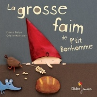 Pierre Delye - La grosse faim de P'tit bonhomme.