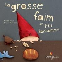 Pierre Delye et Cécile Hudrisier - La grosse faim de P'tit Bonhomme.