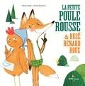 Pierre Delye et Cécile Hudrisier - La petite poule rousse et rusé renard roux.