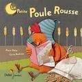 Pierre Delye et Cécile Hudrisier - La petite poule rousse.