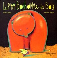 Pierre Delye et Martine Bourre - Le p'tit bonhomme des bois.
