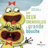 Pierre Delye et Cécile Hudrisier - Les deux grenouilles à grande bouche.