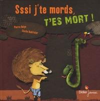 Pierre Delye et Cécile Hudrisier - Sssi j'te mords, t'es mort !.