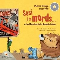 Pierre Delye et Cécile Hudrisier - Sssi j'te mords... et Les musiciens de la Nouvelle-Brême.