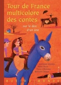 Pierre Delye et Bertrand Dubois - Tour de France multicolore des contes sur le dos d'un âne.