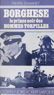 Pierre Demaret et Georges Belmont - Borghese - Le prince noir des hommes-torpilles.