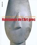 Pierre Demargne - Naissance de l'Art grec.