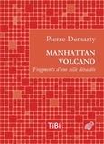 Pierre Demarty - Manhattan volcano - Fragments d'une ville dévastée.