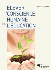 Pierre Demers - Elever la conscience humaine par l'éducation.