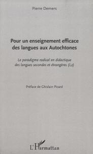 Pierre Demers - Pour un enseignement efficace des langues aux autochtones - Le paradigme radical en didactique des langues secondes et étrangères (L2).