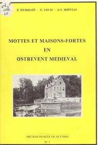 Pierre Demolon et Etienne Louis - Mottes et maisons-fortes en Ostrevent médiéval.