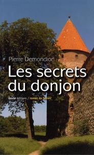 Pierre Demondion - Les secrets du donjon - Ou les aventures de mes ancêtres en Poitou-Charentes 1759-1789.