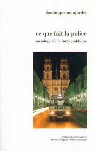 Pierre Demonque - Ce que fait la police - Sociologie de la force publique.