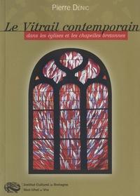 Pierre Denic - Le vitrail contemporain dans les églises et les chapelles bretonnes.