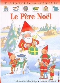 Pierre Denieuil et Pascale de Bourgoing - Le Père Noël.
