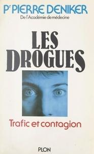 Pierre Deniker et Jeannine Balland - Les drogues - Trafic et contagion.