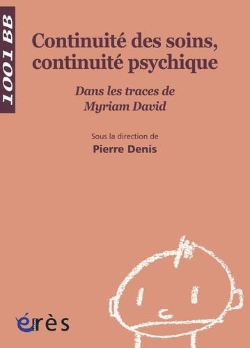 Continuité des soins, continuité psychique. Dans les traces de Myriam David