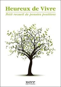 Pierre Derain - Heureux de vivre - Petit recueil de pensées positives.