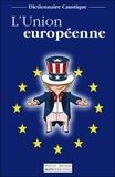 Pierre Derain - L'Union européenne - Dictionnaire caustique.