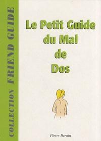 Pierre Derain - Le petit guide du mal de dos.