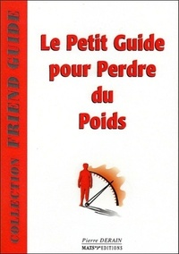 Pierre Derain - Le Petit Guide pour perdre du poids.