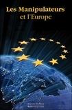 Pierre Derain - Les manipulateurs et l'Europe.