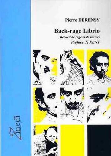 Pierre Derensy - Back-rage Librio - Recueil de rage et de baisers.