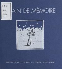 Pierre Deruaz et Sylvie Perrin - Grain de mémoire.