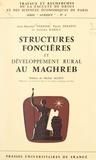 Pierre Desanti et Juliana Karila - Structures foncières et développement rural au Maghreb.