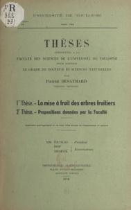 Pierre Desaymard - La mise à fruit des arbres fruitiers - Thèses présentées à la Faculté des sciences de l'Université de Toulouse pour obtenir le grade de docteur ès sciences naturelles.