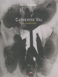 Pierre Descargues - Catherine Val - La clandestine.