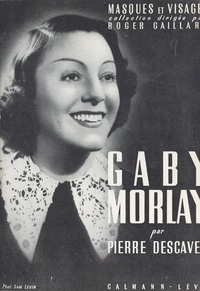 Pierre Descaves et Roger Gaillard - Gaby Morlay.