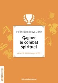 Pierre Descouvemont - Gagner le combat spirituel.