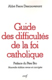 Pierre Descouvemont - Guide des difficultés de la foi catholique.